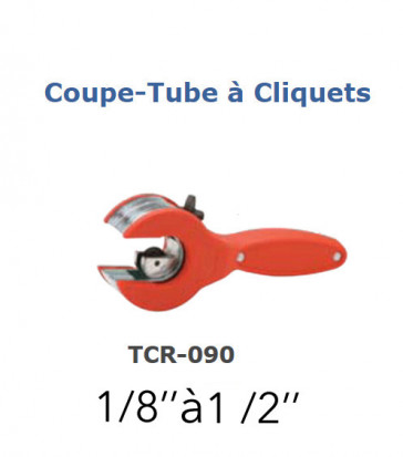 "Coupe tube à cliquet TCR-090 de 1/8"" a 1/2"""